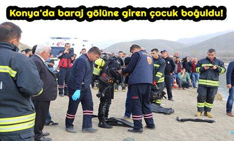 Konyada baraj gölüne giren çocuk boğuldu!