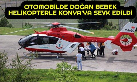 Otomobilde doğan bebek, helikopterle Konyaya sevk edildi