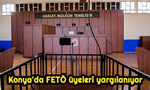 Konyada FETÖ üyeleri yargılanıyor