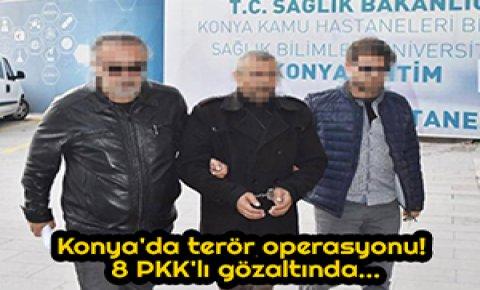 Konyada terör operasyonu! 8 PKKlı gözaltında...