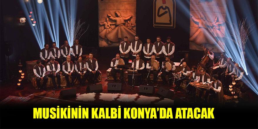 Musikinin kalbi Konyada atacak