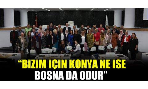 """Başkan Toru; """"Bizim için Konya ne ise Bosna da odur"""""""