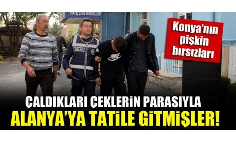 Konyanın pişkin hırsızları çaldıkları çeklerin parasıyla tatile gitmişler!