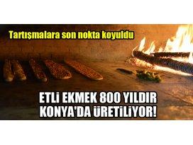 Etli ekmek, 800 yıldır Konyada üretiliyor