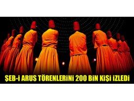 Şeb-i Arus Törenlerini 200 bin kişi izledi