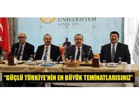 """""""Güçlü Türkiye'nin en büyük teminatlarısınız"""""""