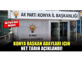 Konya başkan adaylarının açıklanacağı net tarih belli oldu!