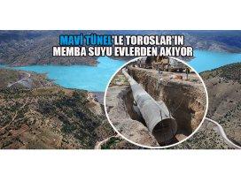 Mavi Tünelle Torosların memba suyu evlerden akıyor