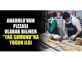 Anadolu'nun pizzası olarak bilinen yağ somununa ilgi yoğun