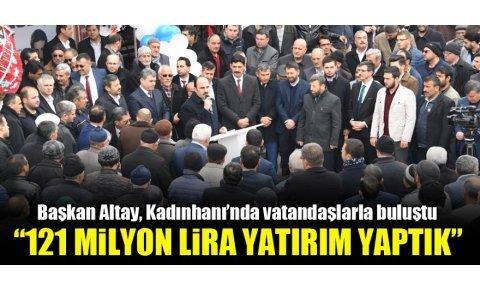 Başkan Altay: Kadınhanı'na 121 milyon lira yatırım yaptık