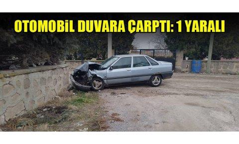 Otomobil duvara çarptı: 1 yaralı