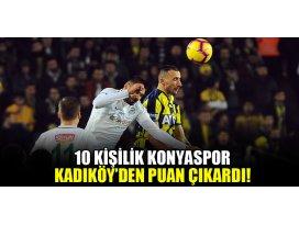 10 kişilik Konyaspor, Kadıköyden puan çıkardı!