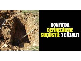 Konya'da definecilere suçüstü: 7 gözaltı
