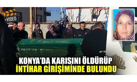 Konyada karısını öldürüp intihar girişiminde bulundu