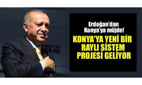 Erdoğan Konya'ya müjdeyi verdi: Yeni bir raylı sistem projesi hayata geçecek