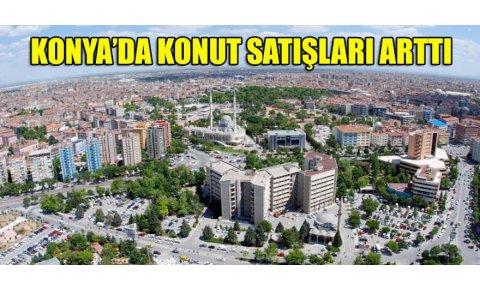 Konya'da konut satışı arttı