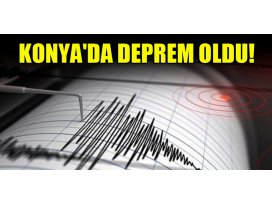 Konyada deprem oldu!