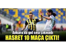 Ankarada gol sesi çıkmadı, hasret 10 maça çıktı!