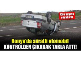 Konyada süratli otomobil kontrolden çıkarak takla attı! Çok sayıda yaralı var