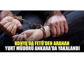 Konyada FETÖden aranan yurt müdürü Ankarada yakalandı