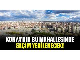 Konya'nın bu mahallesinde seçim yeniden yapılacak!