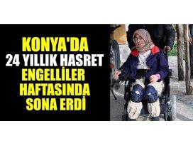 Konyada 24 yıllık hasret Engelliler Haftasında sona erdi