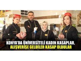 Konyada üniversiteli kadın kasaplar, alışverişe geldiler kasap oldular