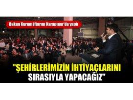 Bakan Murat Kurum: Şehirlerimizin ihtiyaçlarını sırasıyla yapacağız