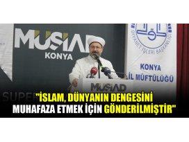 Ali Erbaş: İslam, dünyanın dengesini muhafaza etmek için gönderilmiştir