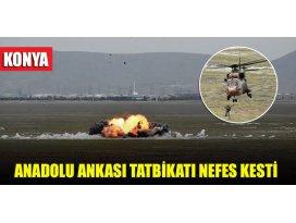 Konyada Uluslararası Anadolu Ankası Tatbikatı, nefes kesti