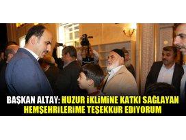 Başkan Altay: Huzur İklimine Katkı Sağlayan Hemşehrilerime Teşekkür Ediyorum
