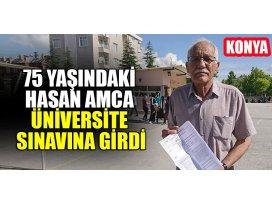 75 yaşındaki Konyalı Hasan amca üniversite sınavına girdi
