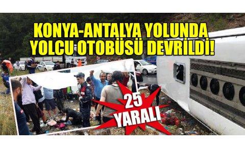 Konya-Antalya yolunda yolcu otobüsü devrildi: 25 yaralı