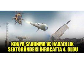 Konya, savunma ve havacılık sektöründeki ihracatta 4. oldu