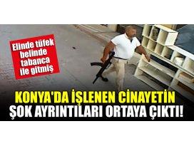 Konyada işlenen cinayetin şok ayrıntıları ortaya çıktı!
