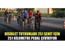 Bisiklet tutkunları 251 şehit için 251 kilometre pedal çeviriyor