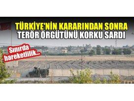 Sınırda hareketlilik... Türkiyenin kararından sonra terör örgütünü korku sardı