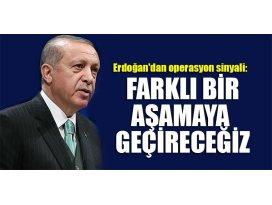 Erdoğandan operasyon sinyali: Farklı bir aşamaya geçireceğiz