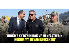 Türkiye KKTCnin hak ve menfaatlerini korumaya devam edecektir