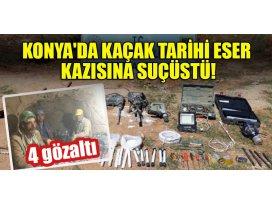 Konyada kaçak tarihi eser kazısına suçüstü: 4 gözaltı