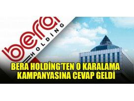 Bera Holding'ten karalama kampanyasına cevap geldi