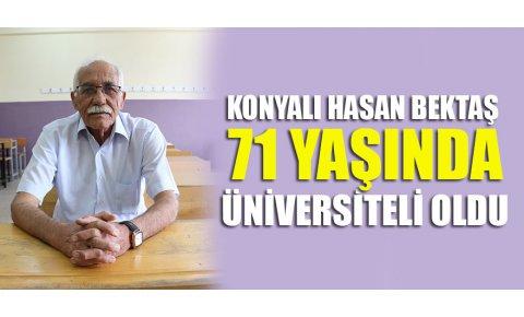 Konyalı Hasan Bektaş 71 yaşında üniversiteli oldu
