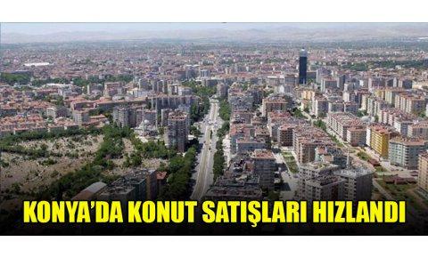 Konya'da konut satışları hızlandı