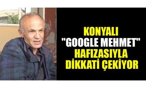 Konyalı Google Mehmet hafızasıyla dikkati çekiyor