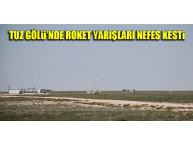 Tuz Gölü'nde roket yarışları nefes kesti