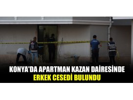 Konyada apartman kazan dairesinde erkek cesedi bulundu