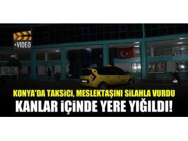 Konyada taksici, meslektaşını silahla vurdu...Kanlar içinde yere yığıldı!