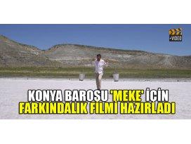 Konya Barosu Meke için farkındalık filmi hazırladı