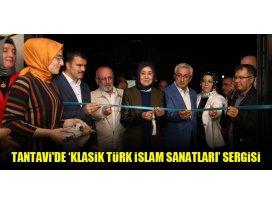 Tantavide 'Klasik Türk İslam Sanatları' Sergisi