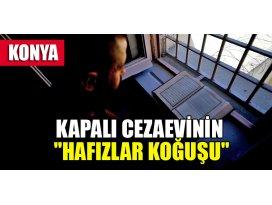 Konyadaki kapalı cezaevi Kuran nuruyla aydınlanıyor